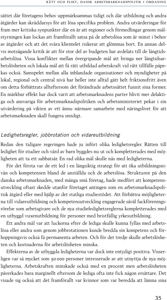 Danska fack vill slopa undantag