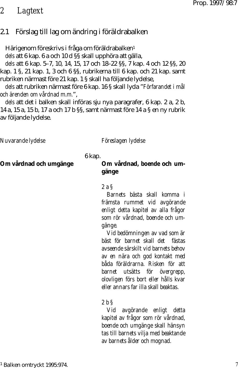 c327f8b9 Vårdnad, boende och umgänge | lagen.nu