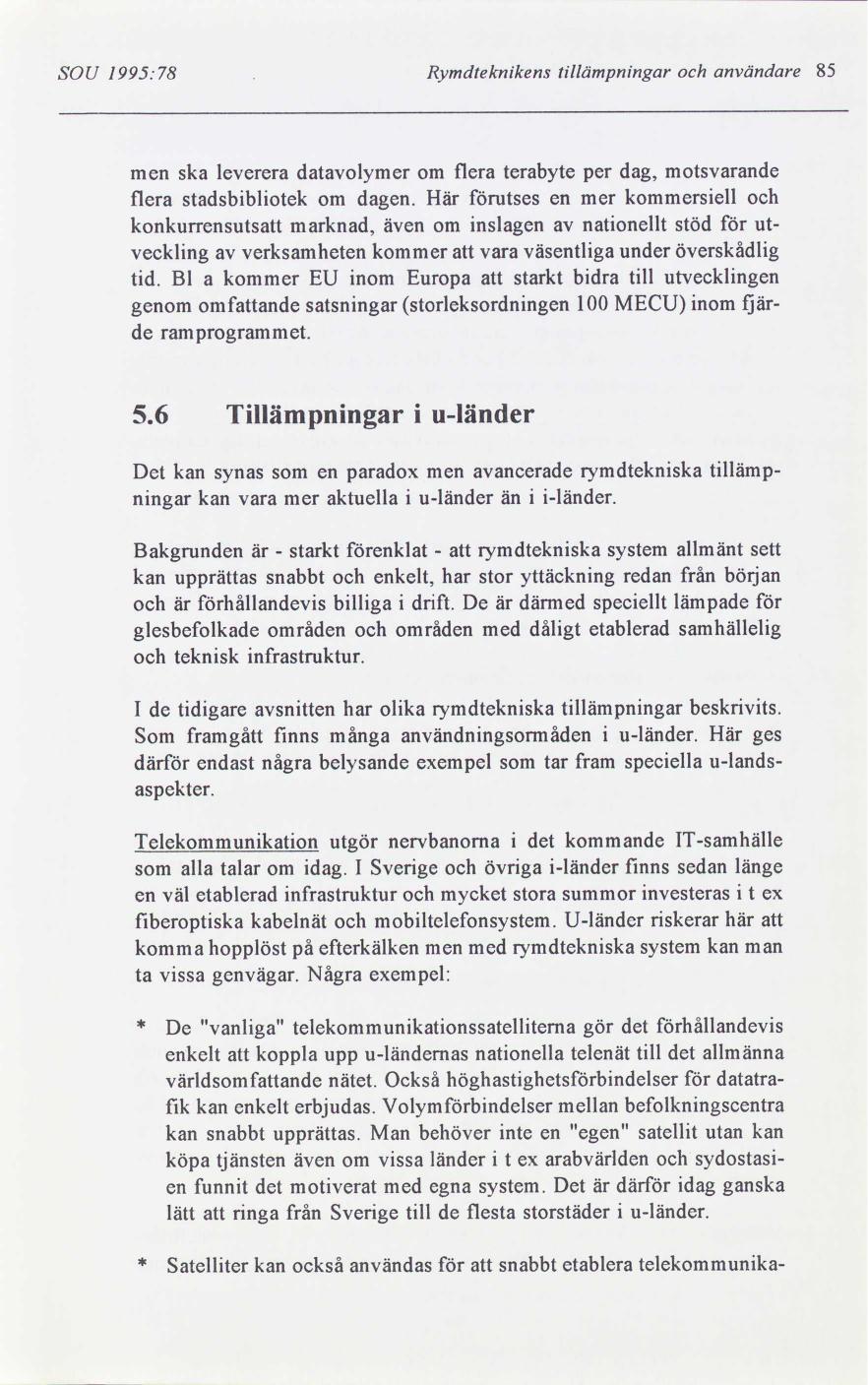 69904ac47d49 Den svenska rymdverksamheten | lagen.nu