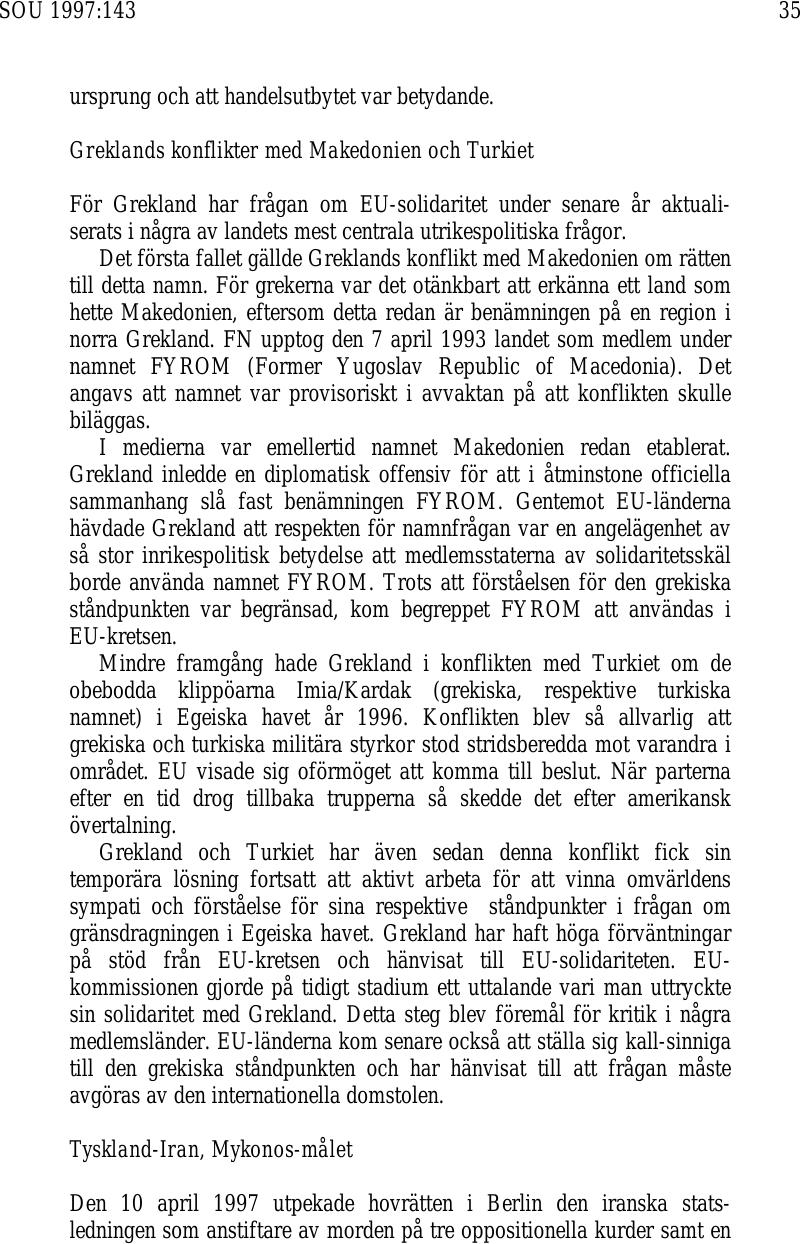 Turkiet osse s observatorer saknar trovardighet