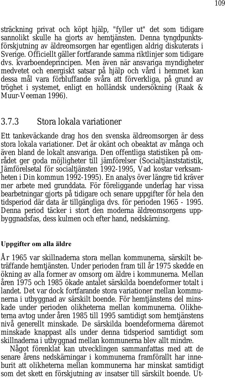 Svensk aldreomsorg ska bli annu sakrare