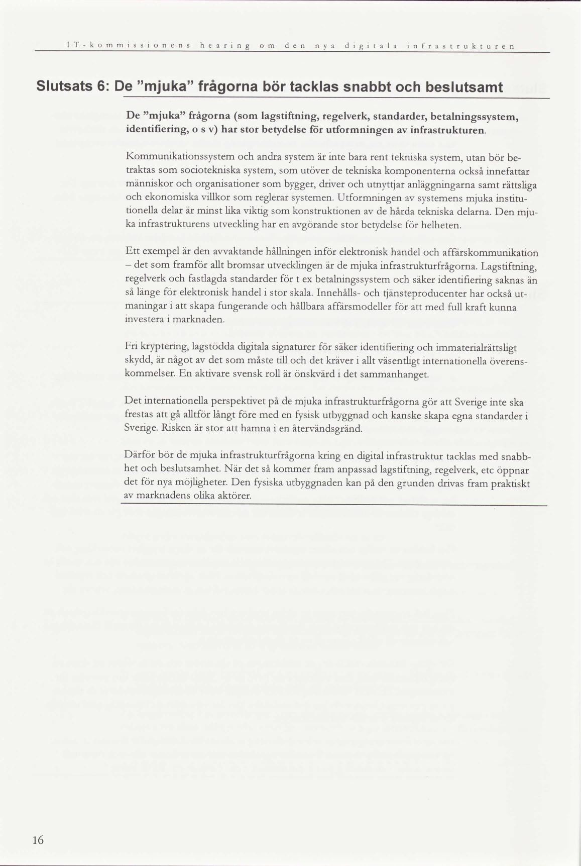 d1a420c42ba IT-kommissionens hearing om infrastrukturen för digitala medier ...