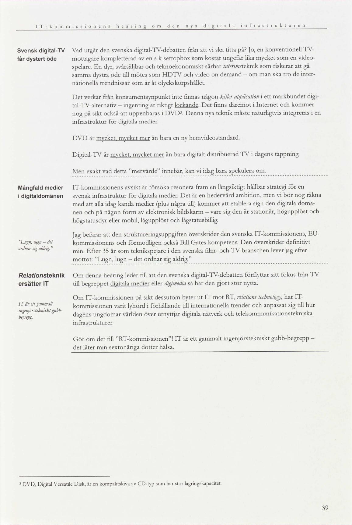 1f87d31d387a IT-kommissionens hearing om infrastrukturen för digitala medier ...