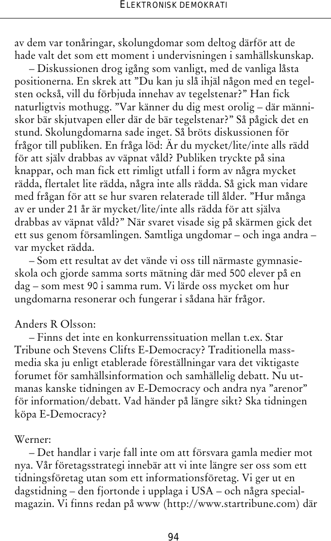 Bromsat fall for tidning i hemmen