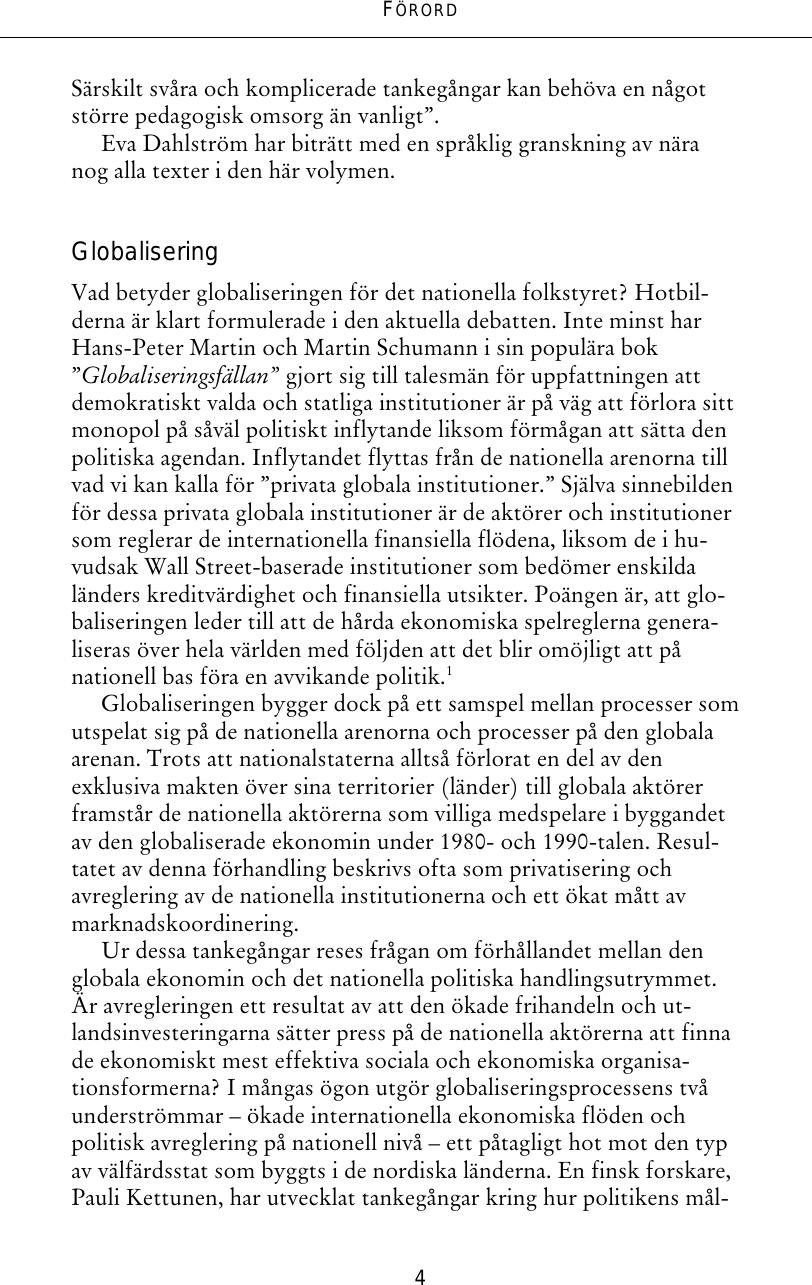 Huvudpolitiker forslosar globaliseringsarvet